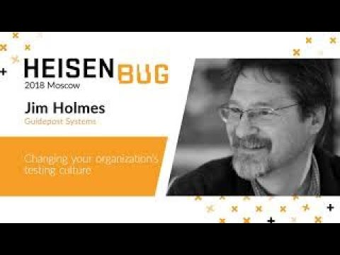 Jim Holmes — Changing your organization's testing culture