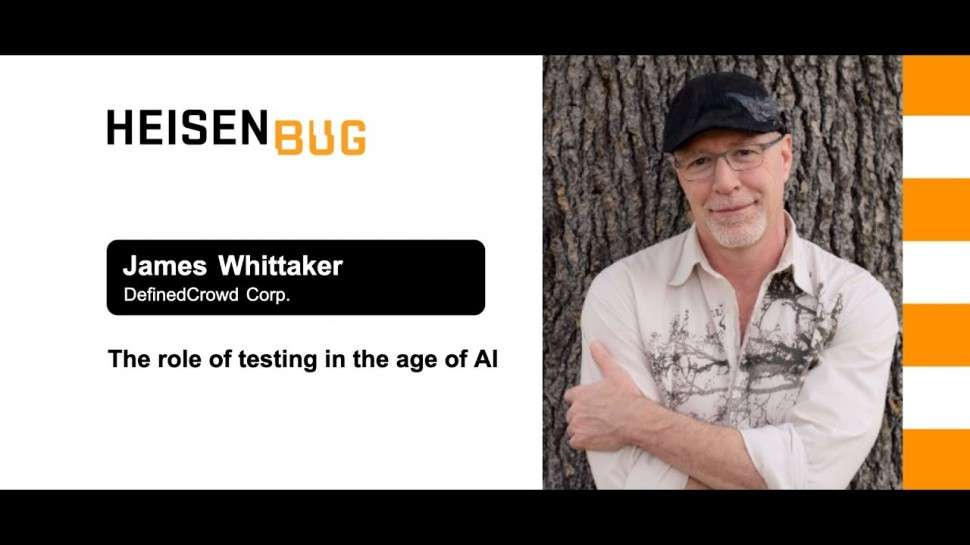 Heisenbug: James Whittaker — The role of testing in the age of AI - видео
