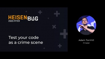 Heisenbug: Adam Tornhill — Test your code as a crime scene - видео