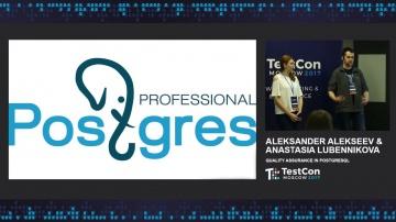 DATA MINER: Aleksander Alekseev & Anastasia Lubennikova - Quality assurance in PostgreSQL