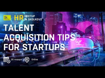 HR meetup: Talent Acquisition Tips For Startups - видео