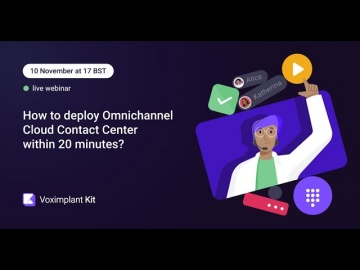 Voximplant: How to deploy Omnichannel Cloud Contact Center within 20 minutes? - видео
