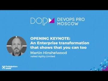 DevOps: OPENING KEYNOTE - Преобразование компании (EN) - Мартин Хиншелвуд - видео
