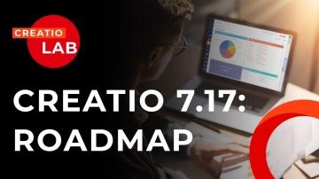 Террасофт: ROADMAP 7.17: Новинки и планы по развитию low-code платформы и CRM-продуктов Creatio