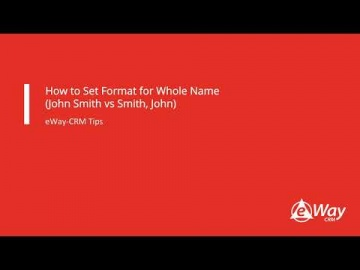 CRM: How to Set Format for Whole Name in eWay-CRM (John Smith vs. Smith, John) - видео